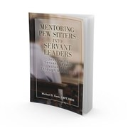Mentoring Pew Sitters into Servant Leaders