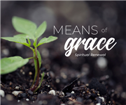 Means of Grace: Spiritual Renewal