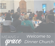 Means of Grace: Welcome to Dinner Church