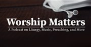Worship Matters Podcast: Special Response Episode