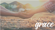 Means of Grace: Good Stewards of God's Creation