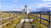 Means of Grace: Being the Rural Church in a Pandemic