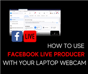 How to use the new Facebook Live Producer with your computer webcam