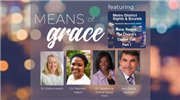 Means of Grace: Race, Racism, The Church's Clarion Call