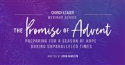 The Promise of Advent Webinar Series
