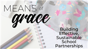 Means of Grace: Building Effective, Sustainable Partnerships Between Schools and Churches