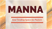 Manna: Soul Tending Space for Pastors