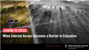 Leading in Crisis: When Internet Access Becomes a Barrier to Education