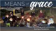 Means of Grace: Youth Perspectives on Faith, Technology and Community During a Pandemic