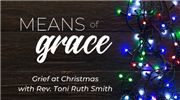 Means of Grace: Grief at Christmas