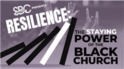 Resilience: The Staying Power of the Black Church