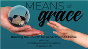 Means of Grace: Getting to Know the United Methodist Foundation of Western NC