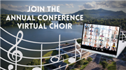 Join the Annual Conference Virtual Choir!