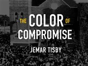 The Color of Compromise Book Study and Reflection