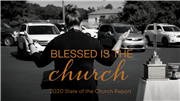 2020 State of the Church Report: Blessed is the Church